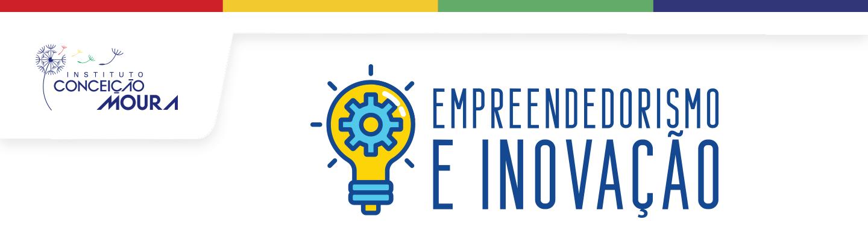Instituto Conceição Moura fomenta Empreendedorismo e Inovação para jovens